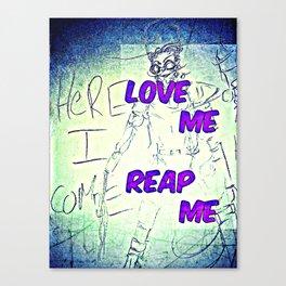Love Me Reap ME Canvas Print