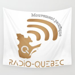 Radio-Quebec - Mouvement pacifique Wall Tapestry