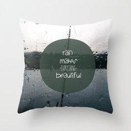 rain makes everything  beautiful Throw Pillow