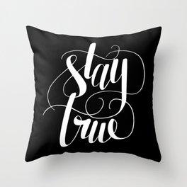 Stay True Art Print Throw Pillow