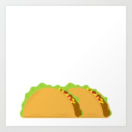 """""""Taco Tuesday"""" Perfect Gift For Any Tacos Lovers T-shirt Design Vegetables Meat Nachos Wheat Art Print"""