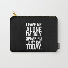 Speaking To My Cat Funny Quote Carry-All Pouch