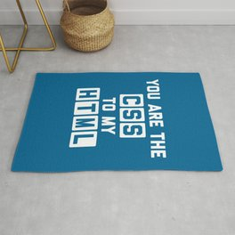 You Are The CSS To My HTML Funny Geek Quote Rug