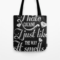 cocaine Tote Bags featuring I hate cocaine!... by John D'Amelio