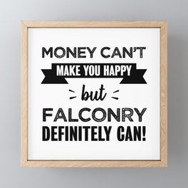 Falconry makes you happy Funny Gift Framed Mini Art Print