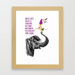 Life is a Circus Framed Art Print