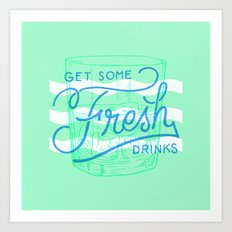 Get Some Fresh Drinks Art Print