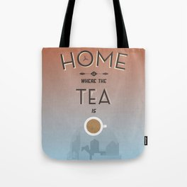 Home Is Where The Tea Is... Tote Bag