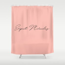 expect miracles Shower Curtain