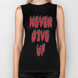 Never Give Up Biker Tank