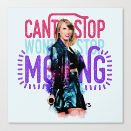 Can't Stop Won't Stop Moving Canvas Print