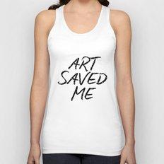 ART SAVED ME Unisex Tank Top