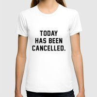samsung T-shirts featuring Today has been Cancelled by Text Guy