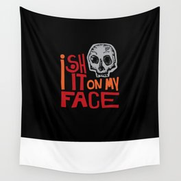 I shit on my face Wall Tapestry