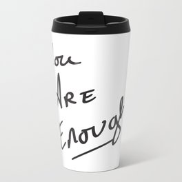 You are enough. Metal Travel Mug
