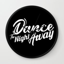 Dance the night away Twice Wall Clock