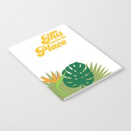 This Must be the Place - Tropical Notebook