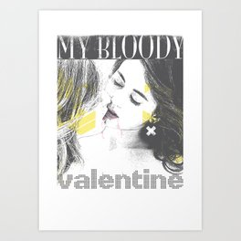 My bloody Valentine Art Print