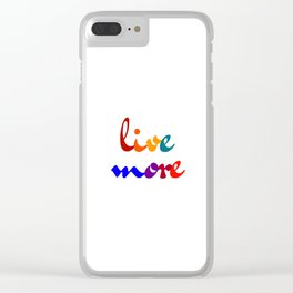 live more colorful design Clear iPhone Case