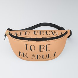 Never Grow Up in Tangerine Sunset Fanny Pack