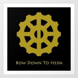 Bow Down To Heda 2 Art Print
