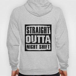 Straight Outta Night Shift Funny Night Job Hoody