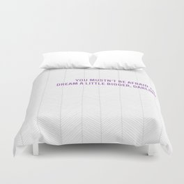 don't let small minds convince you that your dreams are too big.  Duvet Cover