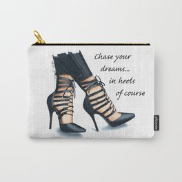 Chase your dreams in heels Carry-All Pouch