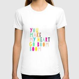 You Make My Heart Go Boom Boom T-shirt