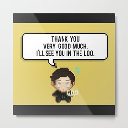 Thank you very good much, I'll see you in the loo. Metal Print