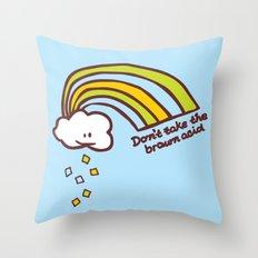 Don't take the brown acid Throw Pillow