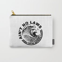 ain't no laws Carry-All Pouch