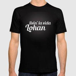 livin la vida lohan T-shirt