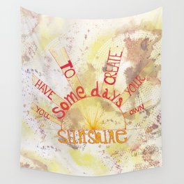 Quoteables #13 - Create Your Own Sunshine on Abstract Wall Tapestry