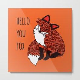 Hello You Fox Metal Print