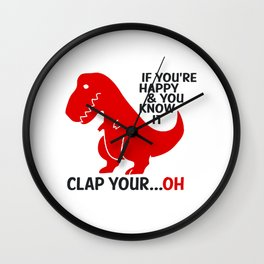 If you're happy and you know it clap your ...oh Wall Clock