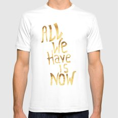 All We Have Is Now MEDIUM Mens Fitted Tee White