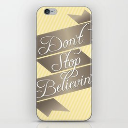 Don't Stop Believin' iPhone Skin