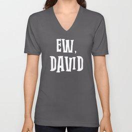 Ew, David Stack Unisex V-Neck
