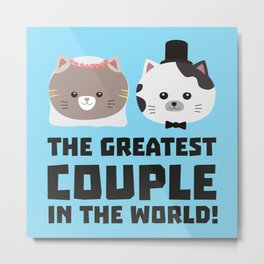 Greatest Cat Couple in the world Bd2n1 Metal Print