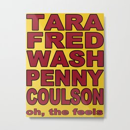 Tara, Fred, Wash Penny, Coulson. Oh the feels. Metal Print