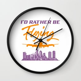 I'd Rather Be Flying Airport Airline Captain Navigate Aviation Plane Pilot Airplane T-shirt Design Wall Clock