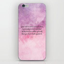 Your task is not to seek for love - Rumi iPhone Skin