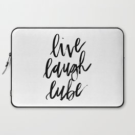 """Live Laugh Lube"" Laptop Sleeve"