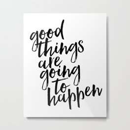 Good Things Are Going To Happen, Watercolor Wall Art, Blue Wall Art Metal Print