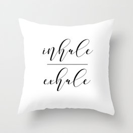 Inhale Exhale, Breathe Print, Relax sign, Inhale Exhale Print,Printable Quotes Throw Pillow