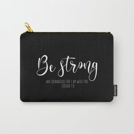 Be Strong And Courageous, Joshua 1:9 Carry-All Pouch