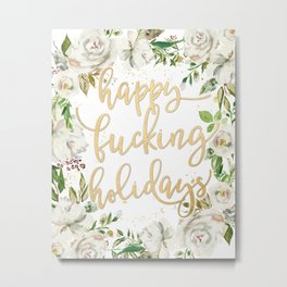 Happy fucking holidays with white flowers Metal Print