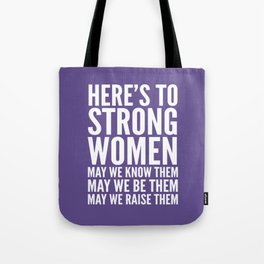 Here's to Strong Women (Ultra Violet) Tote Bag