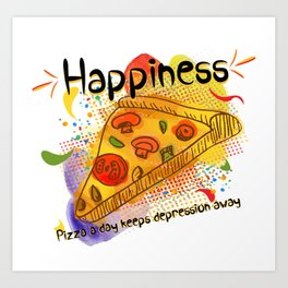 Pizza Happiness Art Print